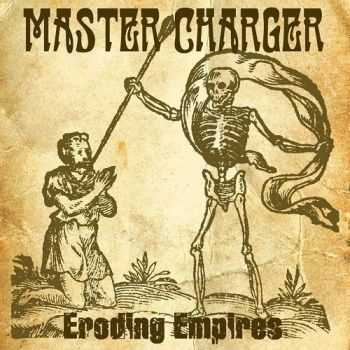 Master Charger - Eroding Empires (2016)