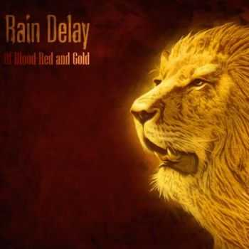 Rain Delay - Of Blood-Red and Gold (2014)