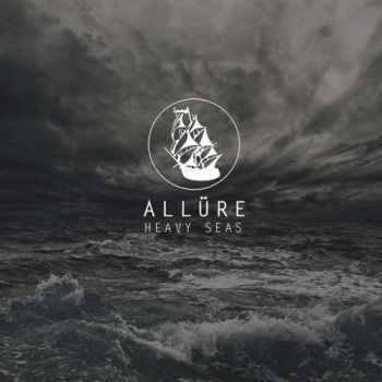 Allüre - Heavy Seas (2016)