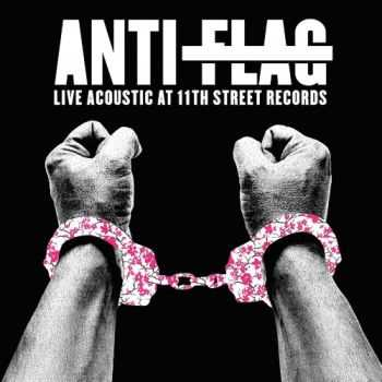 Anti-Flag - Live Acoustic At 11Th Street Records (2015)