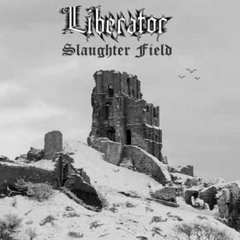Liberator - Slaughter Field (2016)