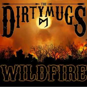 The Dirty Mugs - Wildfire (2014)