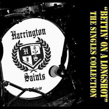 Harrington Saints - Bettin' On A Longshot - The Singles Collection (2013)