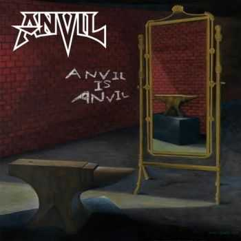 Anvil - Anvil Is Anvil (Limited Edition) (2016)