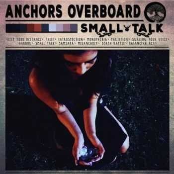 Anchors Overboard - Small Talk (2016)