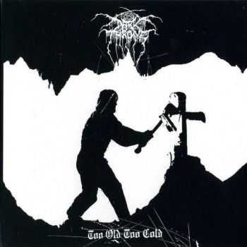 Darkthrone - Too Old Too Cold (2006) (EP) (LOSSLESS)