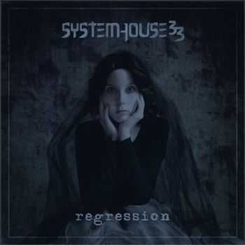 Systemhouse33 - Regression (2016)
