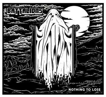 Battalions - Nothing to Lose (2016)