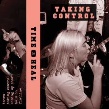 Time to Heal - Taking Control [ep] (2016)