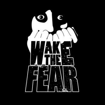 Wake The Fear - Wake The Fear (2016)