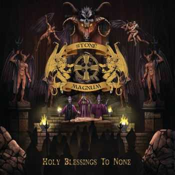 Stone Magnum - Holy Blessings To None (2016)