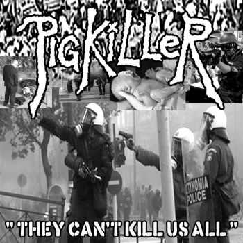 Pigkiller - They Can t Kill Us All [ep] (2016)