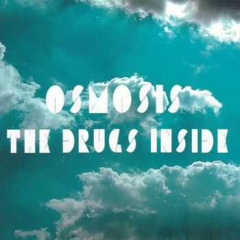 Osmosis - The Drugs Inside (2016)