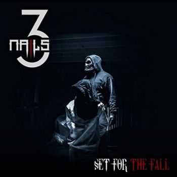Set For The Fall - Three Nails (2016)