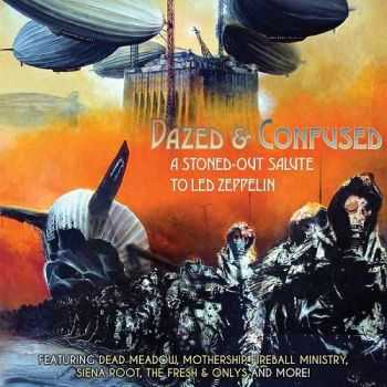VA - Dazed & Confused: A Stoned-Out Salute to Led Zeppelin (2016)