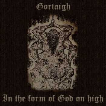 Gortaigh - In the form of God on high [ep] (2016)