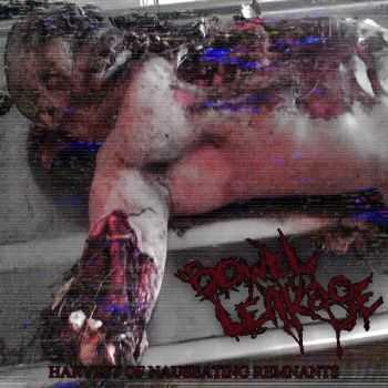 Bowel Leakage - Harvest Of Nauseating Remnants [EP] (2014)