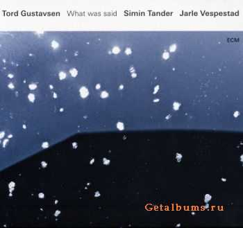 Tord Gustavsen – What Was Said (2016)