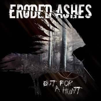 Eroded Ashes - Out For A Hunt (Demo) (2016)