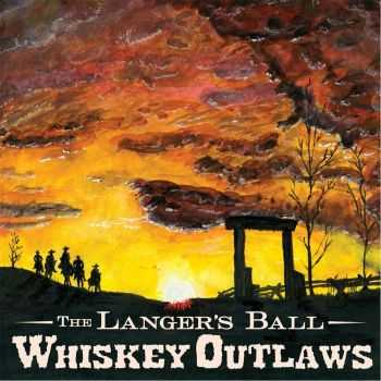 The Langer's Ball - Whiskey Outlaws (2016)