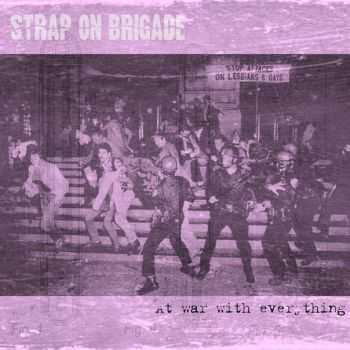 Strap On Brigade - At War With Everything (2016)