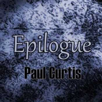 Paul Curtis - Epilogue (2016)