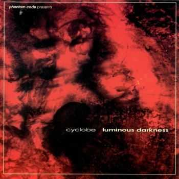Cyclobe - Luminous Darkness (1999)