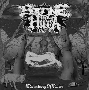 Stone The Hydra - Misanthropy of Nature [ep] (2016)