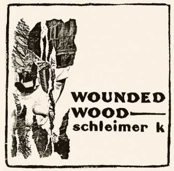 Schleimer K - Wounded Wood 1983 (Remastered 2011)