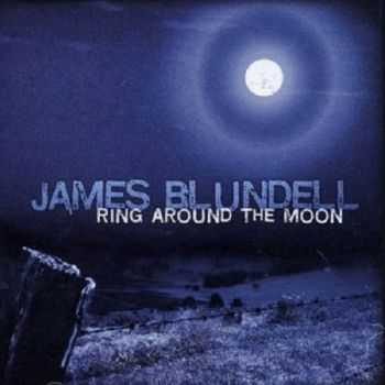 James Blundell - Ring Around The Moon (2007)