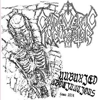 Cadaveric Incubator - Unburied Abominations [demo] (2014)