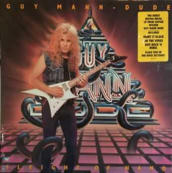 Guy Mann-Dude - Sleight Of Hand (1989) (LOSSLESS)