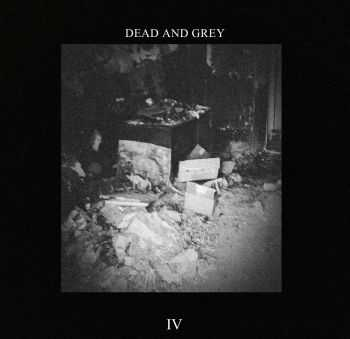 Dead and Grey - IV (2016)