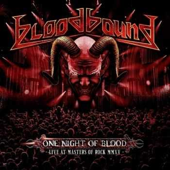 Bloodbound - One Night Of Blood: Live At Masters Of Rock MMXV (2016)