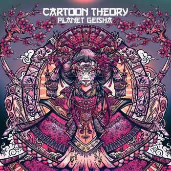 Cartoon Theory - Planet Geisha (2016)