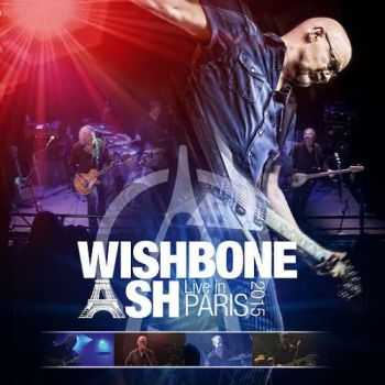 Wishbone Ash - Live In Paris (2016)