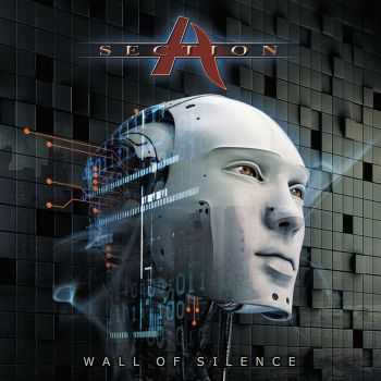 Section A - Wall Of Silence (2016)