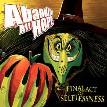 Abandin All Hope - Final Act Of Selflessness (2016)
