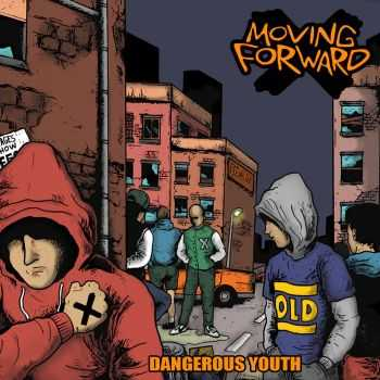 Moving Forward - Dangerous Youth (2014)