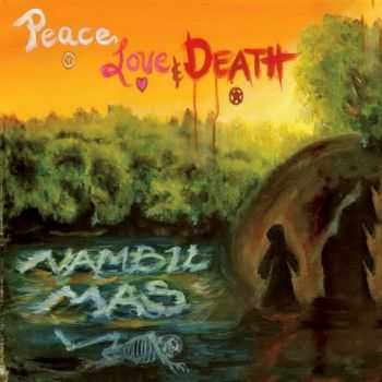 Nambil Mas - Peace, Love, & Death (2015)