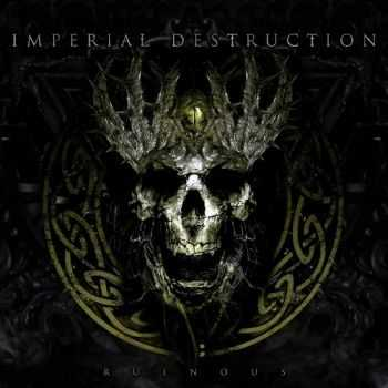 Imperial Destruction - Ruinous (2016)