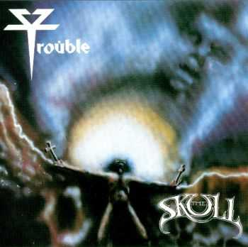Trouble - The Skull (1985) [Reissue 2006] Lossless