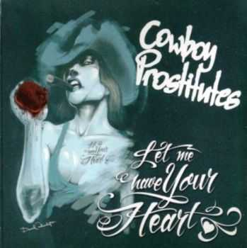 Cowboy Prostitutes - Let Me Have Your Heart (2009) Lossless
