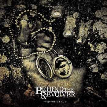Behind The Revolver - Reminiscence (2016)