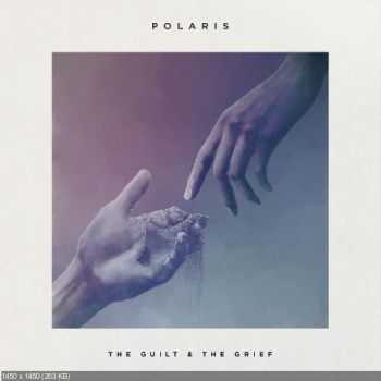 Polaris - The Guilt & the Grief (EP) (2016)