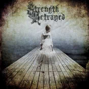 Strength Betrayed - Into the Soul [EP] (2015)