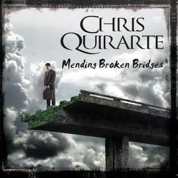 Chris Quirarte - Mending Broken Bridges (2016)