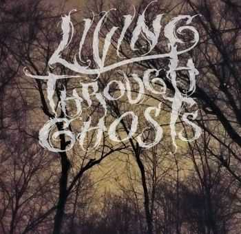 Living Through Ghosts - Wake The Gods [ep] (2016)