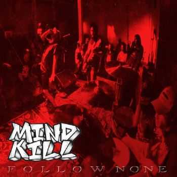 MIND KILL - FOLLOW NONE [ep] (2016)
