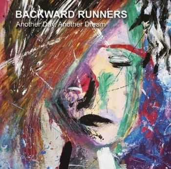 Backward Runners - Another Day, Another Dream (2016)